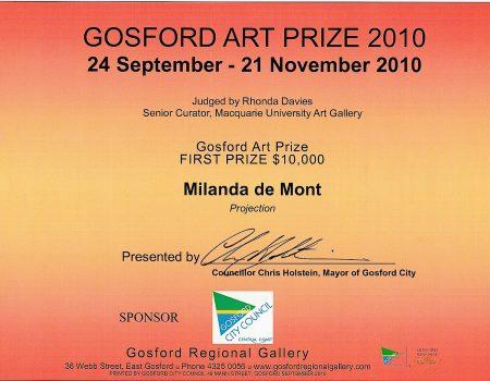 Milanda de Mont 2010 Gosford Art Prize, Gosford Regional Art Gallery,  Judged by Rhonda Davis Curator/Director Macquarie University Art Gallery, Australia
